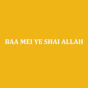 baa-mei-ye-shai-allah